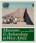 Museums and Archaeology in West Africa, ARDOUIN C, 1560987855