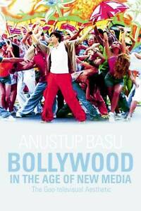 Basu  Anustup-Bollywood In The Age Of New Media  BOOK NEW