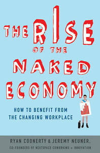 The Rise of the Naked Economy: How to Benefit from the Changing Workplace, New,
