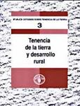 3 - Tenencia de la tierra y desarrollo Rural, Food and Agriculture Organization of the United Nations, 9253048468
