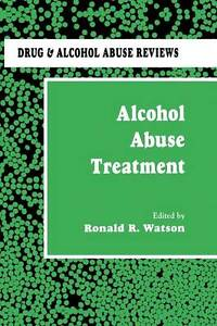 Details about Alcohol Abuse Treatment by Ronald R. Watson (Paperback ...