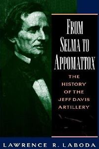 From selma to appomattox the history of the jeff davis artillery by