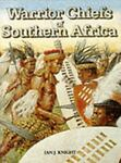 Warrior Chiefs of South Africa, Ian J. Knight, 1853141062