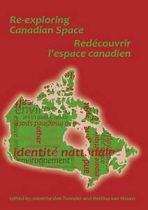 Jeanette Den Toonder-Re-Exploring Canadian Space. Redeco  BOOK NEW