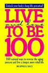 Live and Love to Be 100, Donald J. Salls, 1881548562