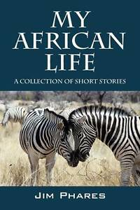 NEW My African Life: A Collection of Short Stories by Jim Phares