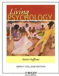 Living Psychology, Mercy College Edition, Karen Huffman, 047089802X