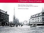 A Photographic History of Cambridge, Cambridge Historical Commission and Patricia H. Rodgers, 0262530570