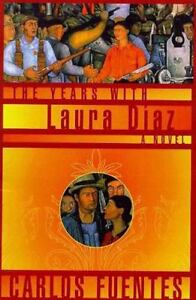 The Years with Laura Diaz by Carlos Fuen...