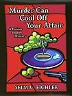 Murder Can Cool off Your Affair Bk. 9 by Selma Eichler (2002, Hardcover, Large Type)