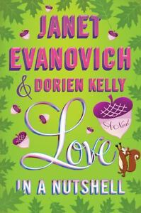 LOVE-IN-A-NUTSHELL-BY-JANET-EVANOVICH-DORIEN-KELLY-2012-HARDCOVER-1st-EDITION