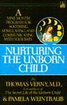 Nurturing the Unborn Child, Thomas R. Verny, 0385306733