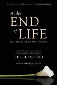 At the End of Life: True Stories About How We Die,  | Paperback Book | Good | 97