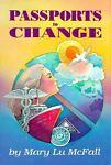 Passport to Change, Mary L. McFall, 0876043074