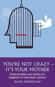 Youre-Not-Crazy-Its-Your-Mother-Morrigan-Danu-New-Book