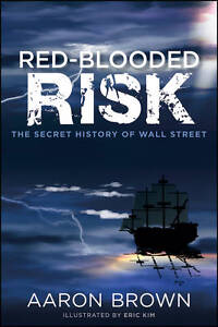 Red–Blooded Risk, Aaron Brown