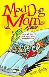 Mad Dog Mom, Susan Murphy, 1575870649