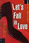 Let's Fall in Love, Carol Hill, 0393314081