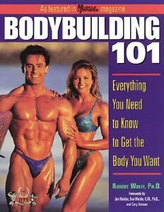 Bodybuilding 101 : Everything You Need to Know to Get the Body You Want