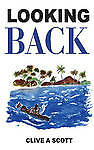 NEW Looking Back by Clive A. Scott