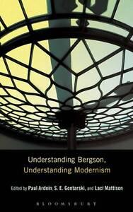 Understanding Bergson Understanding Modernism Understanding Philosophy Unders - Hereford, United Kingdom - Understanding Bergson Understanding Modernism Understanding Philosophy Unders - Hereford, United Kingdom