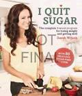 I Quit Sugar: 108 Sugar-free Recipes by Sarah Wilson (Paperback, 2013)