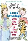 Soupy Saturdays with the Pain and the Great One by Judy Blume (2009, Paperback)