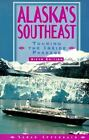 Alaska's Southeast : Touring the Inside Passage by Sarah Eppenbach (1997, Paperback)