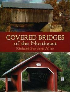 Covered Bridges of the Northeast by Richard Saunders Allen (Paperback, 2004)