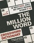 The Million Word Crossword Dictionary by Stanley Newman and Daniel Stark (2011, Paperback, Revised) : Stanley Newman, Daniel Stark (2...