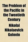 The Problem of the Pacific in the Twentieth Century, Nikolai Nikolaevich Golovin, 1152584278
