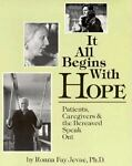 It All Begins with Hope, Ronna F. Jevne, 0931055830