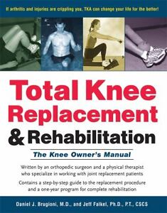 Total-Knee-Replacement-and-Rehabilitation-The-Knee-Owners-Manual-by-Daniel