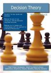 Decision Theory: High-impact Strategies - What You Need to Know, James Smith, 1743047584