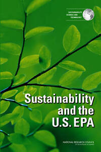 Sustainability and the U.S. EPA, Committee on Incorporating Sustainability in th