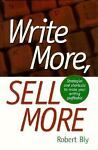 Write More, Sell More, Robert W. Bly and Bob Bly, 0898798167