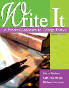Write it .5 a process approach to college essays with readings