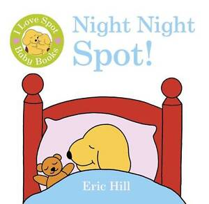 I Love Spot Baby Books: Night Night Spot, Hill, Eric, Very Good Book