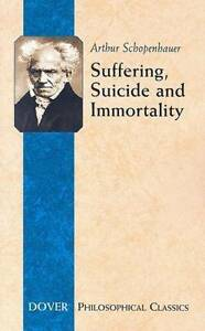 Suffering-Suicide-and-Immortality-Eight-Essays-from-the-Parerga-by-Dover