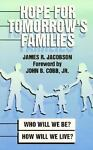 Hope for Tomorrow's Families, James R. Jacobson, 1556739877