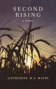 Second Rising: A Novel by Catherine M. A. Wiebe (Paperback, 2009)