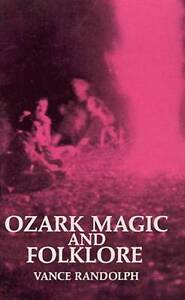 OZARK MAGIC AND FOLKLORE., Randolph, Vance., Used; Good Book