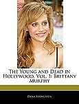The Young and Dead in Hollywood, Dana Rasmussen, 117106831X