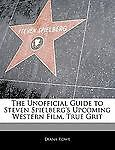 Off the Record Guide to Steven Spielberg's Upcoming Western Film, True Grit, Diana Rowe and Maria Risma, 1171146604