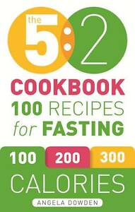 The-5-2-Cookbook-100-Recipes-for-Fasting-by-Angela-Dowden-9781846014529