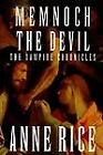 Memnoch the Devil Bk. 5 by Anne Rice (1995, Hardcover) : Anne Rice (Trade Cloth, 1995)