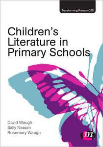 Children-039-s-Literature-in-Primary-Schools-by-David-Waugh-Sally-Neaum-Rosemary