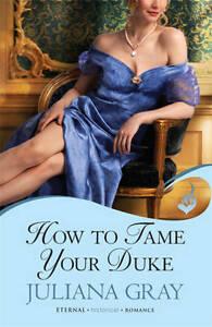 How To Tame Your Duke: Princess In Hiding Book 1,Gray, Juliana,New Book mon00000
