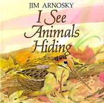 I See Animals Hiding, Jim Arnosky, 0590481436