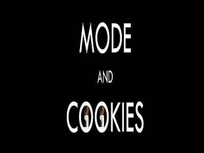 MODE AND COOKIES